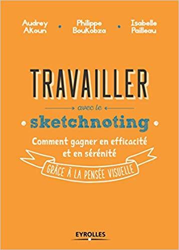 Travailler avec le sketchnoting –  A. Ajoun, Ph. Boukobza, I. Pailleau